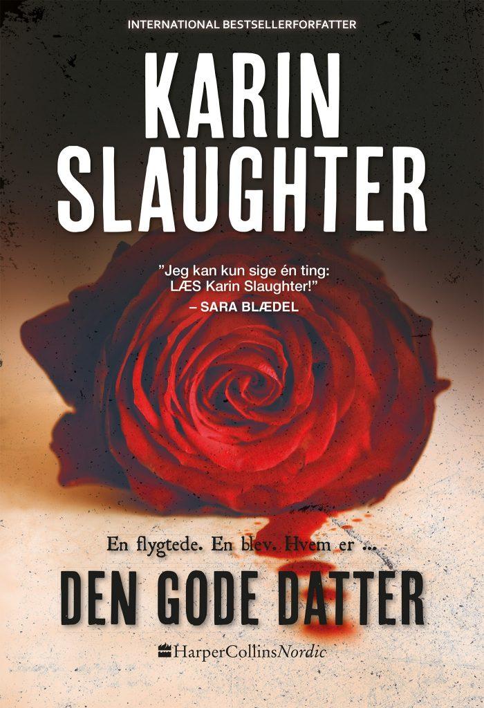 """""""Den gode datter"""" af Karin Slaughter. Forlaget Harper Collins Nordic. Ca. 299,95 Kr"""