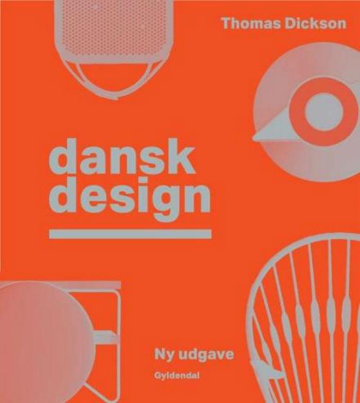 """""""Dansk Design"""" af Thomas Dickson. Forlaget Gyldendal. Ca. 499,95 Kr."""