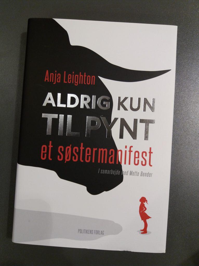 aldrig kun til pynt, anna leighton, politikens forlag, politiken, books, bøger, metoo, feminisme, manifest, stop, gymnasie, puttemiddag